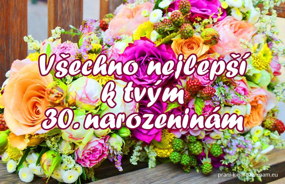 básnička k 30 narozeninám Přání k 30. narozeninám | Prani k narozeninam.eu básnička k 30 narozeninám