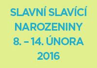 Náhled slavní slavící narozeniny 8. – 14. února 2016