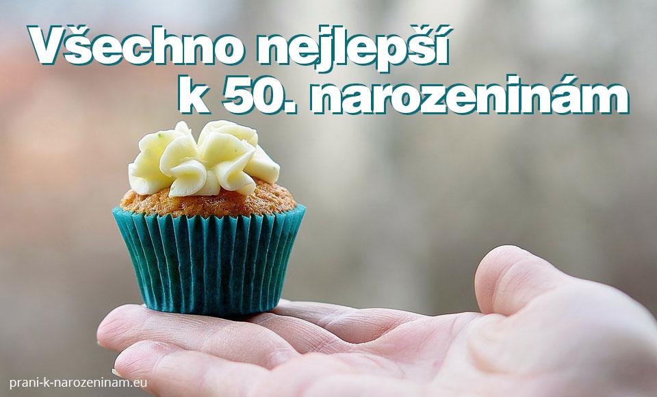 blahopřání k 50 narozeninám pro muže Přání k 50. narozeninám | Prani k narozeninam.eu blahopřání k 50 narozeninám pro muže