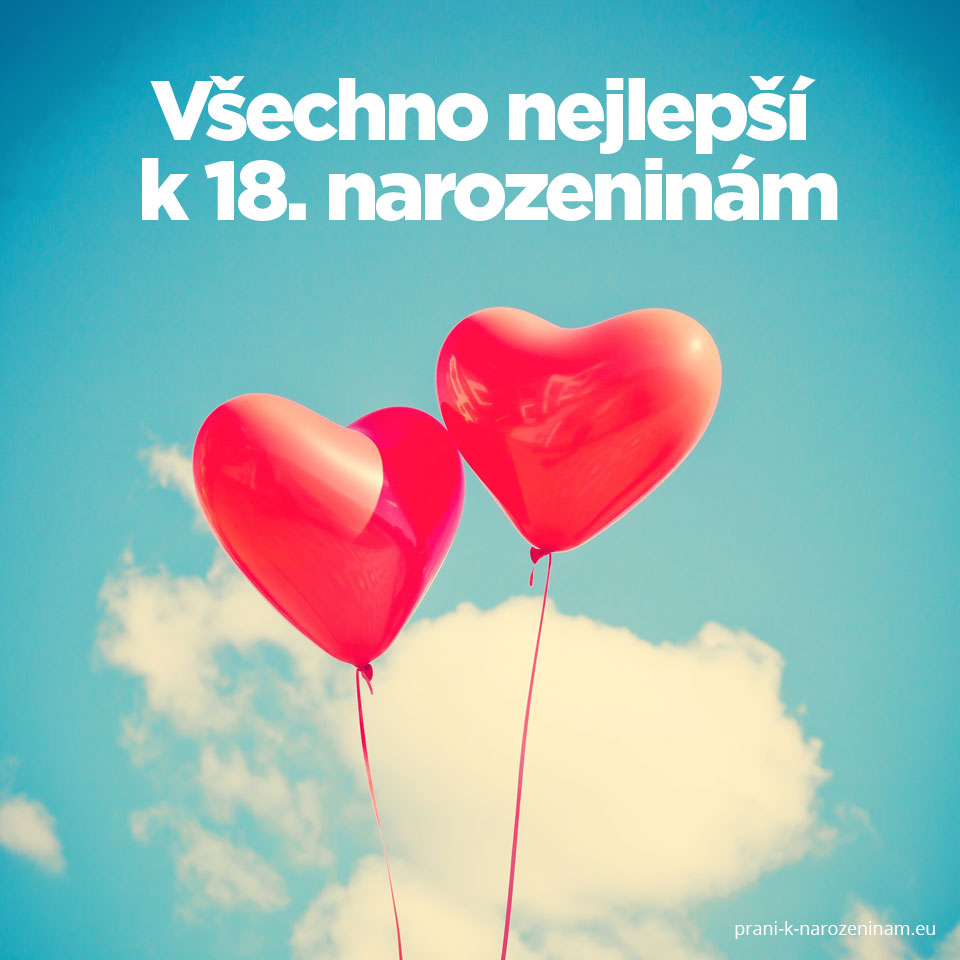 přání k 18 narozeninám Přání k 18. narozeninám | Prani k narozeninam.eu přání k 18 narozeninám