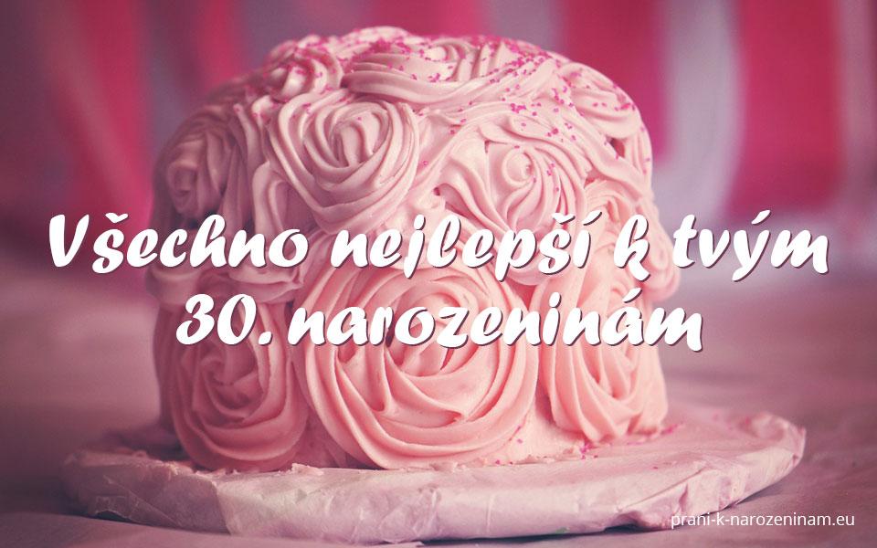 přání k 30 tým narozeninám Přání k 30. narozeninám | Prani k narozeninam.eu přání k 30 tým narozeninám
